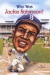 Who Was Jackie Robinson? (click for larger picture)