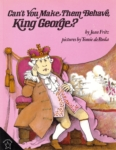 Can't You Make Them Behave, King George? (click for larger picture)