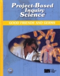 Project-Based Inquiry Science: Good Friends and Germs (click for larger picture)